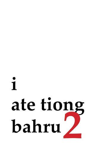 I Ate Tiong Bahru 2