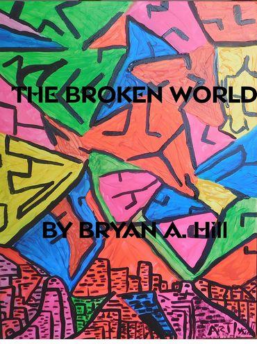 The Broken World by Bryan A. Hill