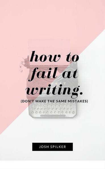 How To Fail At Writing