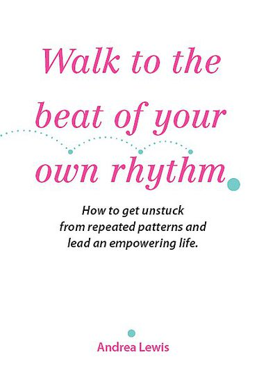Walk To The Beat Of Your Own Rhythm