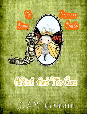 The Esteem Princess Chronicles: Ariah and the Cure