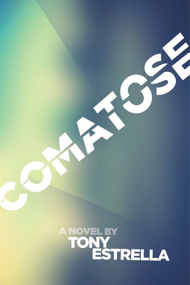 f4dab7dd768c3f Comatose by Tony Estrella - Publishizer