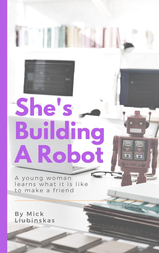 Super Shes Building A Robot By Mick Liubinskas Publishizer Dailytribune Chair Design For Home Dailytribuneorg